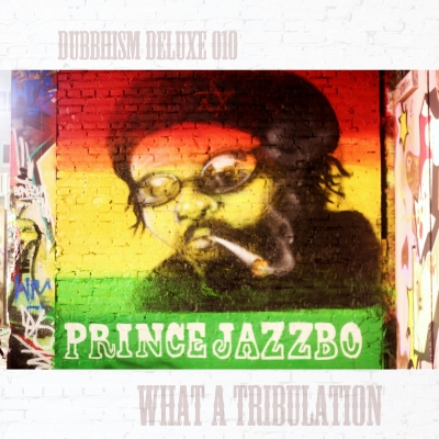 dd000prince-jazzbo-what-a-tribulation-400